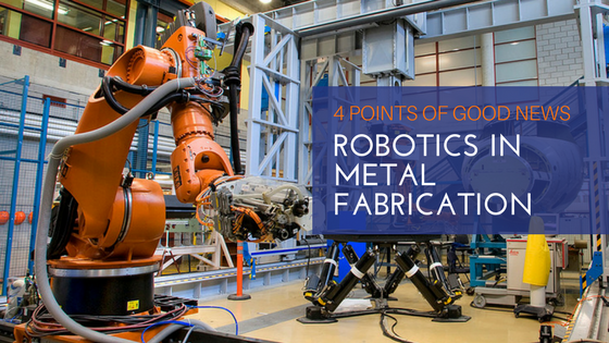 How Does Growth of the Robotics Market Affect Metal Fabrication Shops?