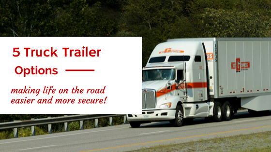 5 Specialized Options Your Customers Want on Their Truck Trailer