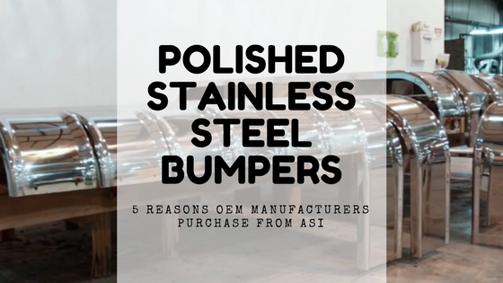 Why OEM Manufacturers Love Our Stainless Steel Polished Bumpers