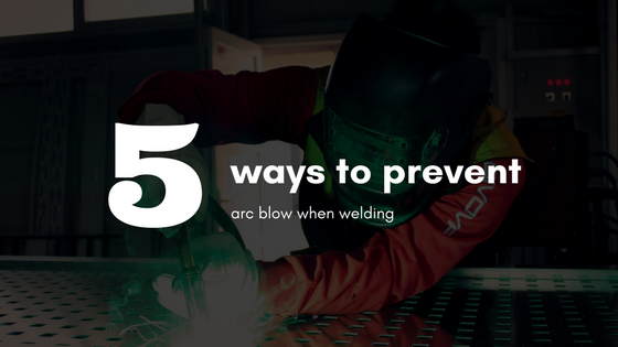 How to Eliminate Arc Blow when Welding