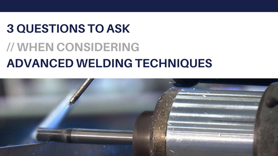 6 Advanced Welding Processes and their Applications Explained
