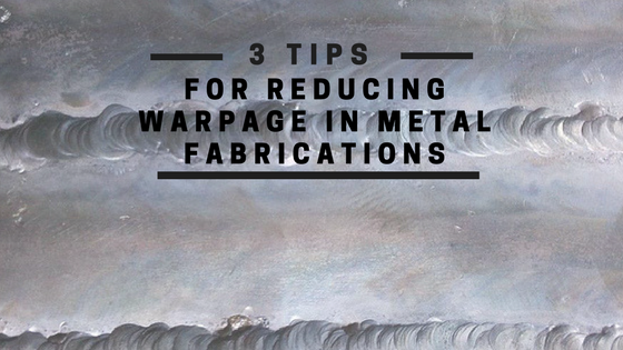Controlling Warpage in Welding for Sheet Metal Fabrications