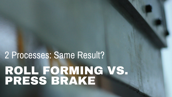 Analysis of Roll Forming vs. Press Brake for Sheet Metal Fabrication