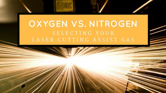 Oxygen vs. Nitrogen: Laser Cutting Assist Gases