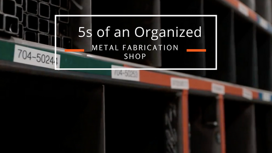 The 5s of an Organized Metal Fabrication Shop