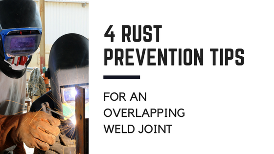 Four Ways of Preventing Rust in an Overlapping Weld Joint
