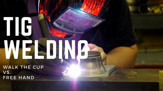 TIG Welding: Walk the Cup vs. Free Hand