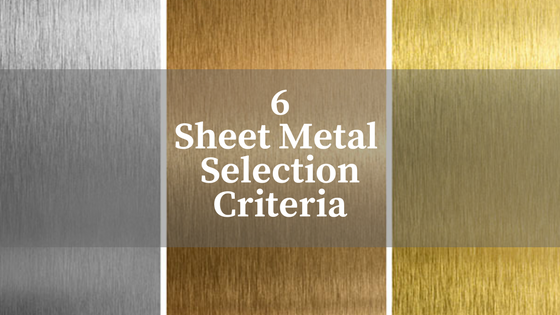 6 Sheet Metal Material Criteria for Your Fabrication Project